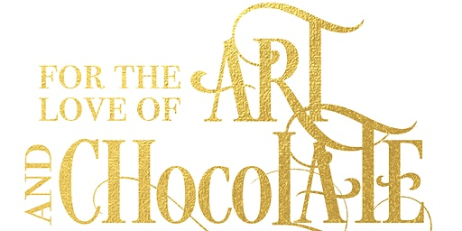 For the Love of Art & Chocolate