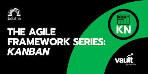 The Agile Framework Series: Kanban