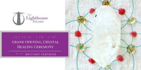 Grand Opening, Crystal Healing Ceremony tickets