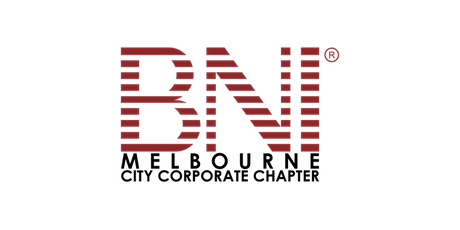 FEBRUARY 2020 BNI Melbourne City Corporate Chapter Business Networking Event tickets