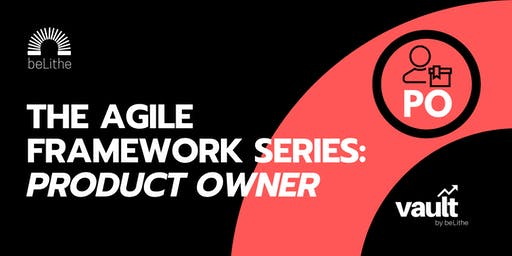 The Agile Framework Series | Product Owner