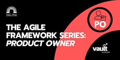 The Agile Framework Series | Product Owner tickets