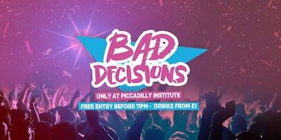 Bad Decisions Freshers