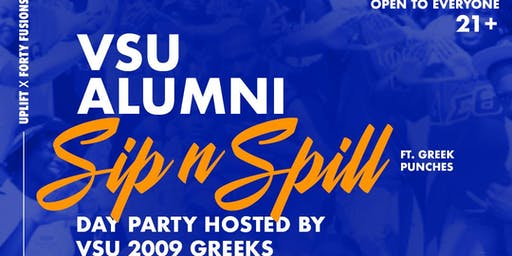 VSU ALUMNI SIP & SPILL DAY PARTY