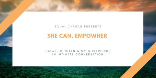 SHE CAN, EMPOWHER (Salad, Chicken & my Girlfriends)