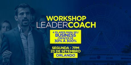 Leader Coach - 4 Pilares para seu Business Crescer de 30% a 300% tickets