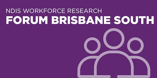 NDIS Workforce Research Forum Brisbane South