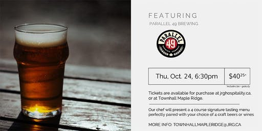 4 Course Parallel 49 Brewing Pairing Dinner at Townhall Maple Ridge