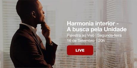 """Palestra Pública em Porto Alegre - """"Harmonia interior-A busca pela Unidade"""" ingressos"""