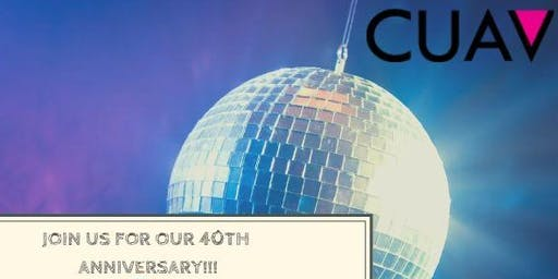 CUAVs Fabulous 40th Anniversary!! Creating LGBTQI Safety in the Bay since 1979!