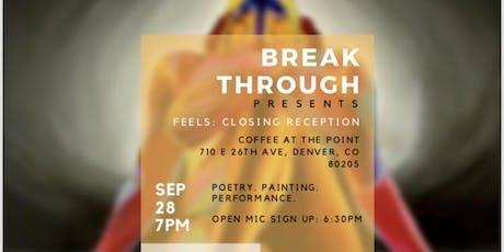 Breakthrough Presents: FEELS - Closing Reception tickets