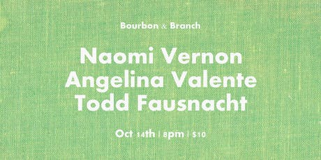Naomi Vernon / Angelina Valente / Todd Fausnacht tickets