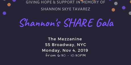 "Shannon's S.H.A.R.E. GALA ""Giving Hope in Memory of Shannon Tavarez"" tickets"