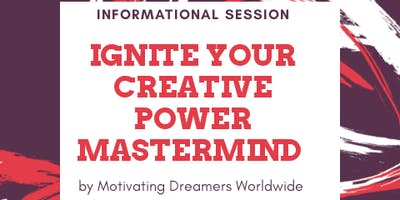 Ignite Your Creative Power Mastermind- Informational Session