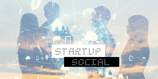 Startup Social: Funding Your Startup Panel & Pitch