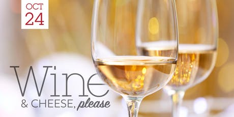 October - Wine & Cheese, please tickets
