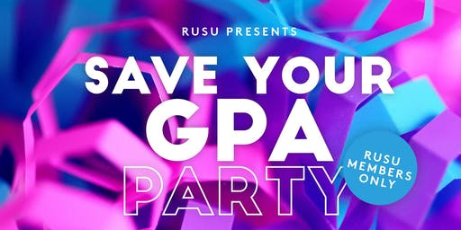 RUSU  Presents: Save Your GPA Party