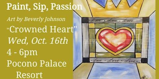 "Paint, Sip, Passion ""Crown Heart"""