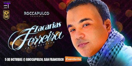 """Roccapulco San Francisco Presenta: """"Zacarías Ferreira"""" tickets"""