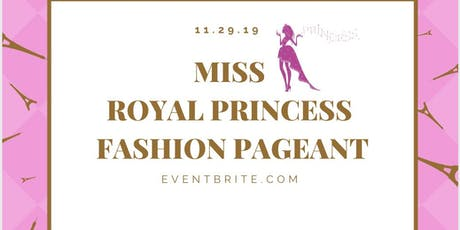 MISS Royal Princess Fashion Pageant tickets