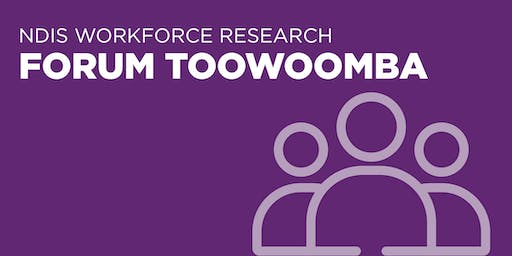 NDIS Workforce Research Forum Toowoomba