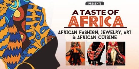 A  TASTE OF AFRICA.  Fashion, Jewelry, & Art Show, African&American Cuisine tickets