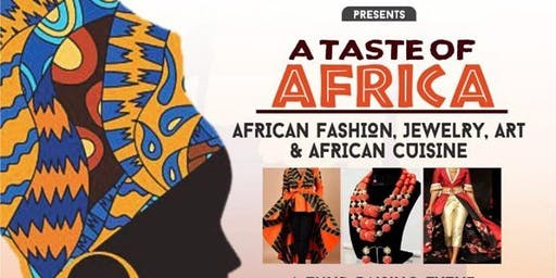 A  TASTE OF AFRICA.  Fashion, Jewelry, & Art Show, African&American Cuisine