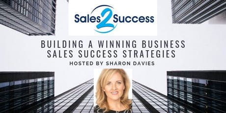 Building a Winning Business with Sales Success Strategies tickets