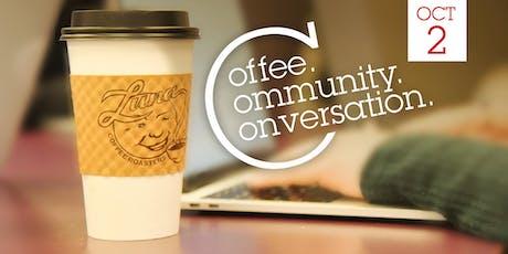 October - Coffee. Community. Conversation. tickets