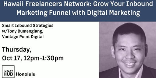 Hawaii Freelancer's Network: Grow Your Inbound Marketing Funnel with Digital Marketing