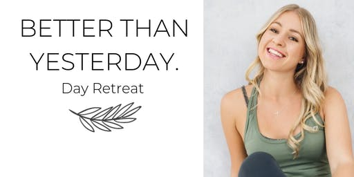 Better than Yesterday - Day Retreat