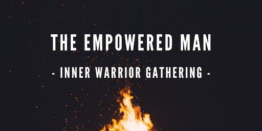 THE EMPOWERED MAN -- INNER WARRIOR GATHERING