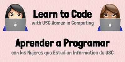 Learn to Code / Aprender a Programar with USC Women in Computing