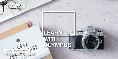 LEARN WITH OLYMPUS - BASIC PHOTOGRAPHY (KL) tickets
