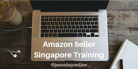 Amazon Seller Singapore Training (1-2 Oct 2019) with Jason Tay tickets