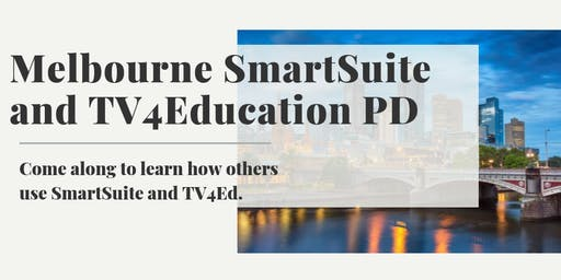 SmartSuite and TV4Education PD Day- Melbourne VIC