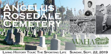"History Comes Alive at Angelus Rosedale Cemetery's ""Sporting Life"" Tour! tickets"