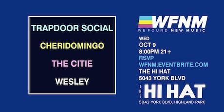 WFNM PRESENTS 10/9: TRAPDOOR SOCIAL, CHERIDOMINGO, THE CITIE, WESLEY tickets