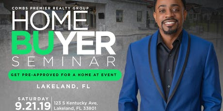 Free Lakeland Homebuyers Seminar by Combs Premier Realty Group tickets