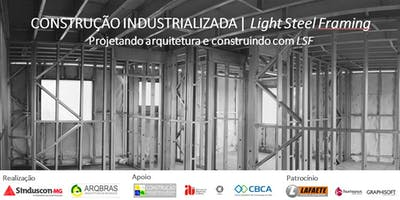 Light Steel Framing - Projetando Arquitetura e Construindo com LSF