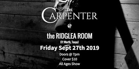 The Carpenter in The Ridglea Room tickets
