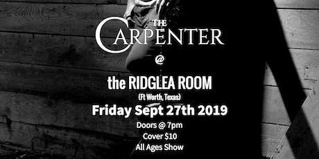 The Carpenter in The Ridglea Room tickets