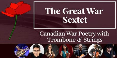 Great War Sextet: Canadian War Poetry with Trombone & Strings tickets