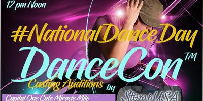 #NationalDanceDay Casting Auditions For DanceCon Miami by @StompUSA