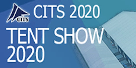 China (Guangzhou) International Tent Show 2020 (CITS 2020) tickets