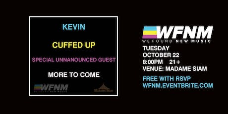 10/22 - WE FOUND NEW MUSIC PRESENTS: KEVIN AND CUFFED UP tickets