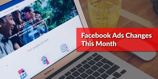 Facebook Ads Changes This Month