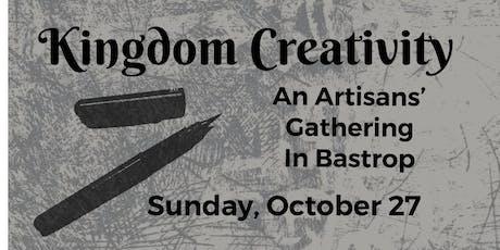 Kingdom Creativity: An Artisans' Gathering In Bastrop tickets