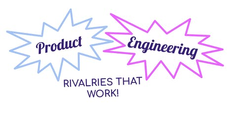 Product + Engineering: Rivalries That Work tickets