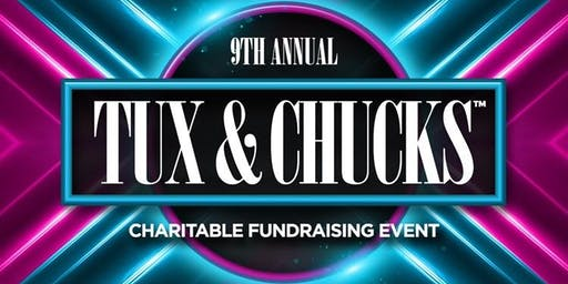 9th Annual Tux & Chucks Charitable Fundraising Eve
